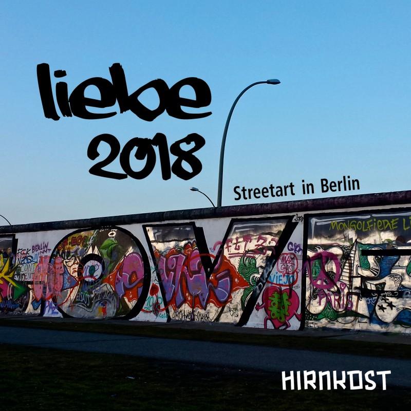 Liebe. Streetart in Berlin 2018