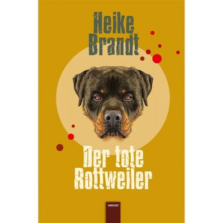 Der tote Rottweiler von Heike Brandt | Cover