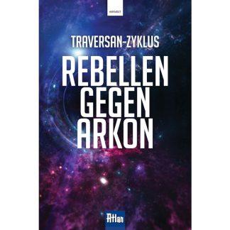 Atlan: Traversan 1: Rebellen gegen Arkon