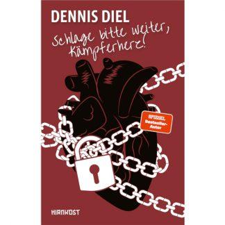 Dennis Diel – Schlage bitte weiter, Kämpferherz!