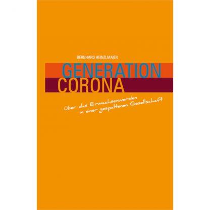 Generation Corona von Bernhard Heinzlmaier